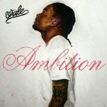 HHE Album Review: Wale – Ambition