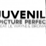 "New Music Alert: Juvenile ""Picture Perfect"" Feat Lil Wayne and Birdman"