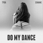 "New Video Alert: @Tyga ft. @2Chainz ""Do My Dance"""