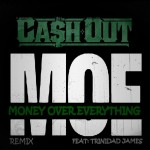 "New Music Alert! @TheRealCashOut ft. @TrinidadJamesGG – ""M.O.E. (Remix)"""