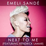 "New Music Alert: Emeli Sande Feat. Kendrick Lamar ""Next to Me"""