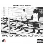 NEW: Young Scooter (feat. Webbie) – Hood Memories [Audio]