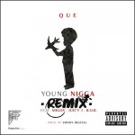 Que [@WhoIsQue] – Young Nigga (Remix) – Feat. B.O.B., Migos, & Juicy J.