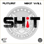 "New Video Alert- Future ""Sh!t"" Produced by Mike Will Made It"
