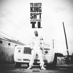 New Music Alert: Yo Gotti ft. T.I. – King Sh*t [Audio]