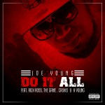 "New Music Alert: Joe Young Features Rick Ross, The Game, Ca$his, and K Young On ""Do It All"""