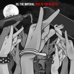 REi The Imperial – Rise of the Rejects mixtape