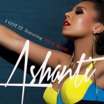 "New Music Alert: Ashanti ""I Got It"" Featuring Rick Ross"