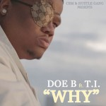 "New Music Alert: Doe B ""Why"" Featuring T.I."