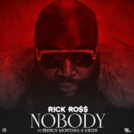 "New Music Alert: Rick Ross ""Nobody"" Featuring French Montana & Diddy"