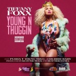 "Tiffany Foxx feat.  Pusha T, Young Thug & Chubbie Baby – ""Young N Thuggin"" [New Music]"