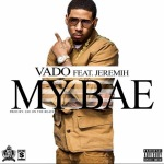 "New Video Alert: Vado feat Jeremih – ""My Bae"""