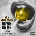 "DJ Mustard Feat. 2 Chainz And Ty Dolla $ign – ""Down For Me"" [New Music]"