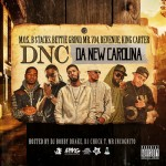 "[New Music Alert] M.O.S, B-Stacks, Bettie Grind, Mr. 704, Revenue, King Carter – ""Da New Carolina"" mixtape"