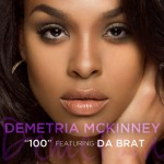 "New Video Alert Exclusive:  Demetria McKinney featuring @Only1Brat ""100"""