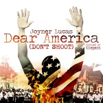"""(New Music Alert) Joyner Lucas Takes Aim At Systemic Racism On """"Dear America (Don't Shoot)"""