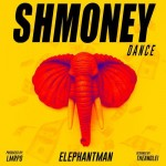 "[New Music Alert] Elephant Man – ""Shmoney Dance"""