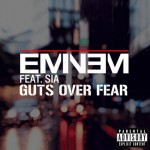 "[New Music Alert] Eminem Featuring Sia ""Guts Over Fear"""