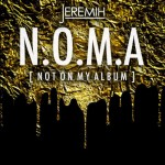 [New Music Alert] Jeremih – N.O.M.A. (Not On My Album)