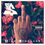"[New Mixtape Alert] Ty Dolla $ign ""$ign Language"""