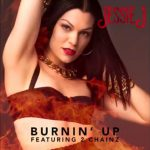 "[New Music Alert] Jessie J Featuring 2 Chainz ""Burnin' Up"""