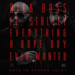 "[New Music Alert] Rick Ross Featuring Stalley ""Everything A Dope Boy Ever Wanted"""