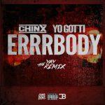 "[New Music Alert] Chinx ""Errrbody"" Remix"