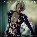"[New Music Alert] Tamar Braxton Featuring Future ""Let Me Know"""