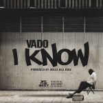 "[New Music Alert] Vado ""I Know"""