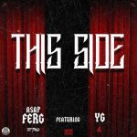 "[New Music Alert] A$AP Ferg Featuring YG ""This Side"""