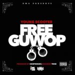 "New Music Alert: Young Scooter ""Free Guwop"""