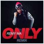 "[New Music Alert] Remy Ma ""Only"" Remix"