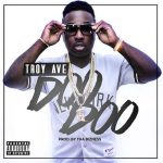New Music Alert: Troy Ave – Doo Doo
