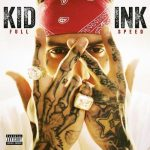 "New Music Alert: Kid Ink Featuring Trey Songz ""About Mine"""