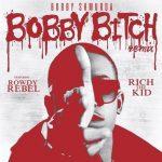 "New Music Alert: Bobby Shmurda Featuring Rowdy Rebel X Rich The Kid ""Bobby Bitch"" Remix"