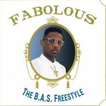 "New Music Alert: Fabolous ""The B.A.S."" [Freestyle]"