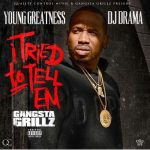 Quality Control Newbie Young Greatness Announces Gangsta Grillz And Tour