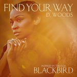 "NEW MUSIC From the Blackbird Soundtrack D.Woods ""FIND YOUR WAY"""