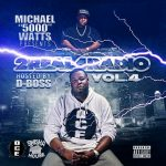 "New Music Alert: Michael Watts Presents D Boss' ""2 Real 4 Radio Vol. 4"""