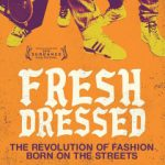 "New Fashion Alert: Hip Hop Fashion Documentary ""Fresh Dressed"" Trailer Gets Released"