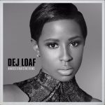 "Dej Loaf featuring Big Sean – ""Back Up"" [New Video Alert]"
