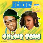 New Video Alert: J-Doe x Sevyn Streeter-Theme Song