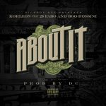 "Korleon –  ""About It"" ft Fabo & Boo Rossini"