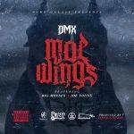 "New Music Alert: DMX ""Moe Wings""  Feat. Big Moeses & Joe Young"