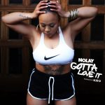 "Nolay Ethers On ""Gotta Love It"" Off Her #GrimeGutsAndGlory Project – New Music Alert"