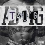 "New Music Alert: AD feat YG – ""THUG"" (Prod by Sorry JayNari Of League Of Starz)"