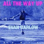 "Evan Barlow Drops ""All The Way Up"" Remix"