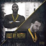"New Music Alert: 6FO – ""Bout My PayPuh"" ft French Montana"