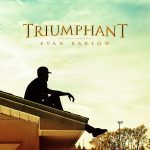 "New Video Alert: Evan Barlow Releases Empowering Visuals ""Triumphant"""