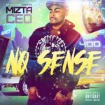 "New Music Alert: MIZTA CEO ""No Sense"""
